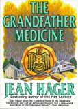 The Grandfather Medicine (0966214528) by Hager, Jean
