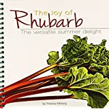 The Joy of Rhubarb: The Versatile Summer Delight