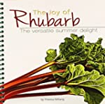 The Joy of Rhubarb Cookbook: The Vers...