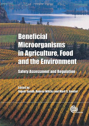 Beneficial Microorganisms In Agriculture, Food And The Environment: Safety Assessment And Regulation