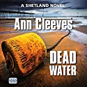 Dead Water Audiobook by Ann Cleeves Narrated by Kenny Blyth