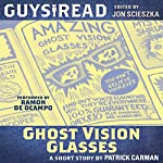 Guys Read: Ghost Vision Glasses | Patrick Carman