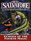R. A. Salvatore Echoes of the Fourth Magic (Chronicles of Ynis Aielle)