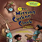 The Missing Cuckoo Clock: A Mystery About Gravity Hörbuch von Lynda Beauregard Gesprochen von:  Book Buddy Digital Media