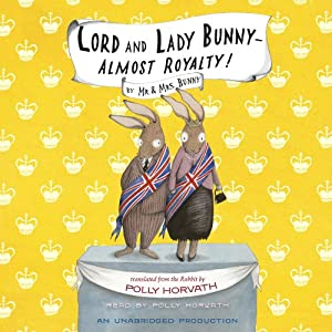 Lord and Lady Bunny - Almost Royalty! Audiobook