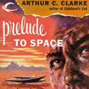 Prelude to Space | [Arthur C. Clarke]