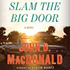 Slam the Big Door: A Novel (       UNABRIDGED) by John D. MacDonald Narrated by Stephen Hoye