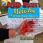 Dead Man's Melody: A Sam Dunne Mystery, Book 1 | Fred Adams Jr.