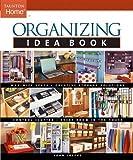 Organizing Idea Book (Taunton Home Idea Books)