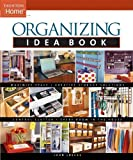 Organizing Idea Book (Taunton Home Idea Books) - 156158780X