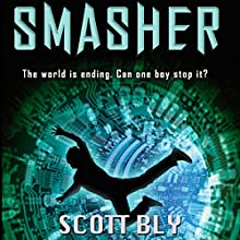 Smasher Audiobook by Scott Bly Narrated by Scott Bly