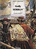 Vasily Surikov, 1848-1916 /