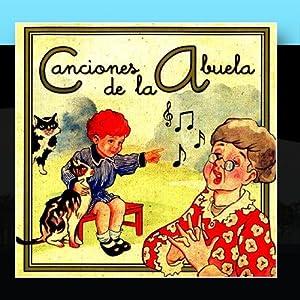 Las Canciones De La Abuela (Tradicionales Infantiles)