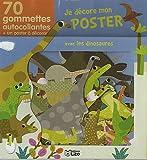 echange, troc Geraldine Cosneau - Je Decore Mon Poster avec les Gommettes : les Dinosaures - Dès 3 ans