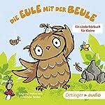 Die Eule mit der Beule: Ein Liederhörbuch für Kleine   Susanne Weber
