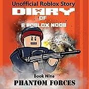 Diary of a Roblox Noob: Phantom Forces: Roblox Noob Diaries, Volume 9 |  Robloxia Kid