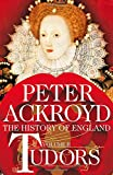 Tudors: A History of England Volume II (History of England Vol 2) Peter Ackroyd