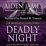 Deadly Night: The Murder of Candi Starr: Ghosthunters 101, Book 1 | Aiden James