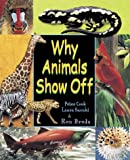 Why Animals Show Off (0439988616) by Peter Cook