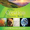 The Creation Answer Book (       UNABRIDGED) by Hank Hanegraaff Narrated by Bob Souer