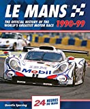 Le Mans 1990-99: The Official History Of The Worlds Greatest Motor Race