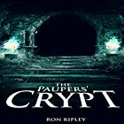 The Paupers' Crypt: Moving in Series, Book 5 Hörbuch von Ron Ripley Gesprochen von: Andrew Tell