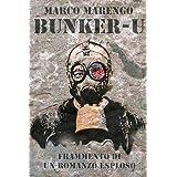 BUNKER-U  -frammento di un romanzo esploso-di marco marengo