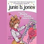 Junie B. Jones and the Mushy Gushy Valentine, Book 14   Barbara Park