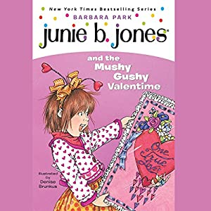 Junie B. Jones and the Mushy Gushy Valentine, Book 14 Audiobook