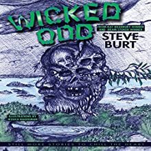 Wicked Odd: Still More Stories to Chill the Heart, Volume 4 (       UNABRIDGED) by Steve Burt Narrated by Michael Piotrasch