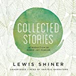 Collected Stories | Lewis Shiner