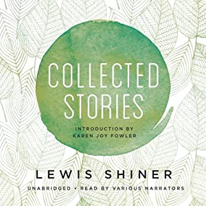 Collected Stories | [Lewis Shiner]