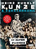 Heinz Rudolf Kunze & Verstärkung - In alter Frische (4 DVDs + 1 CD)