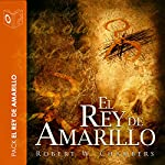 El rey de marillo [The King in Yellow] | Robert Chambers