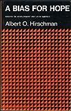 Bias for Hope: Essays on Development and Latin America (0300014902) by Hirschman, Albert O.