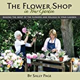 Sally Page The Flower Shop In Your Garden