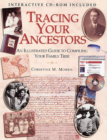 Tracing Your Ancestors : An Illustrated Guide to Compiling Your Family Tree, Christine Morris