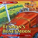 Busman's Honeymoon  by Dorothy L. Sayers Narrated by Ian Carmichael, Sarah Badel, Peter Jones, Rosemary Leach, Peter Vaughan