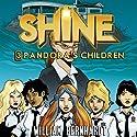 Pandora's Daughters: Shine, Book 3 (       UNABRIDGED) by William Bernhardt Narrated by Lara Wells