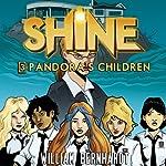 Pandora's Daughters: Shine, Book 3 | William Bernhardt
