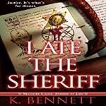 I Ate the Sheriff: Mallory Caine Zombie at Law, Book 3 | K. Bennett