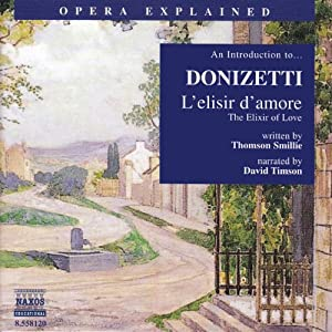 L'elisir d'amore: Opera Explained | [Thomson Smillie]