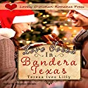 Love Found in Bandera, Texas Audiobook by Teresa Ives Lilly Narrated by Maryann Carlson