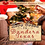 Love Found in Bandera, Texas | Teresa Ives Lilly