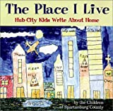 The Place I Live: Hub City Kids Write About Home