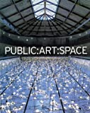 Public:art:space :  a decade of Public Art Commissions Agency, 1987-1997 /