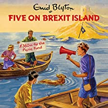 Five on Brexit Island | Livre audio Auteur(s) : Bruno Vincent Narrateur(s) : Bruno Vincent