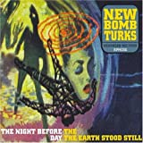 The Night Before the Day the Earth Stood Still New Bomb Turks