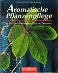Aromatische Pflanzenpflege in Hausgar...