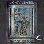 Night's Master: Tales from the Flat Earth, Book One (       UNABRIDGED) by Tanith Lee Narrated by Susan Duerden
